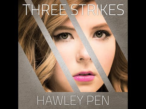 Three Strikes  - Hawley Pen (Official)