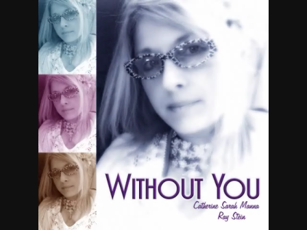 OFFICIAL Without You Catherine Sarah Manna Rafael Stein