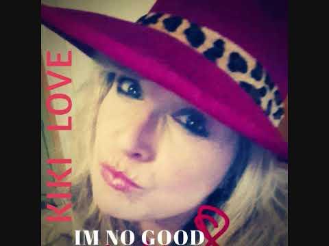 Im No Good Amy Winehouse cover Kiki Love