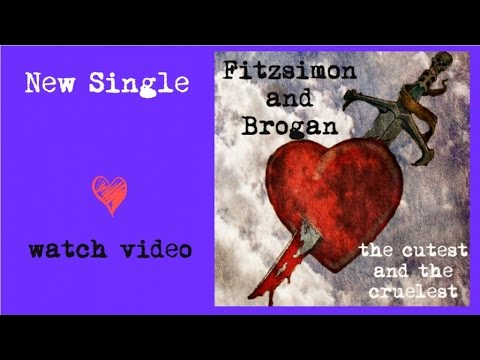 Fitzsimon and Brogan - The cutest and the cruelest