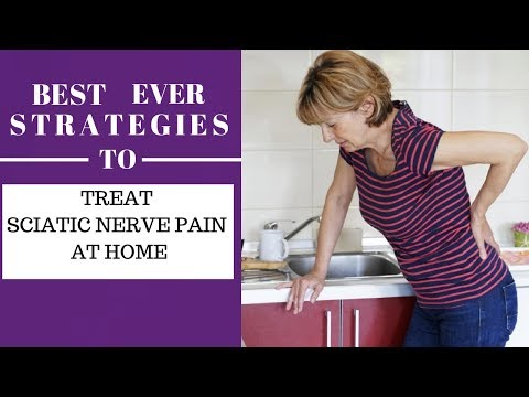 Sciatic Nerve Pain Treatment at Home: Best Ever Strategies to Treat Sciatica at Home