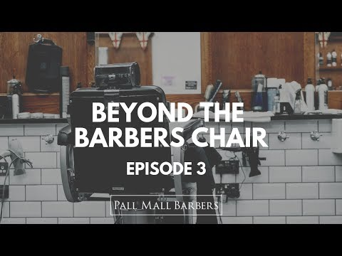 Beyond the Barbers Chair #3 - Ellen - Pall Mall Barbers Fitzrovia