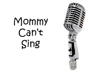 Shelle @ Mommy Can't Sing