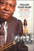 Follow Your Heart: Moving with the Giants of Jazz, Swing, and Rhythm and Blues by Joe Evans With Christopher Brooks