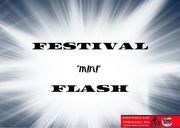 "FESTIVAL ""MINI FLASH"""