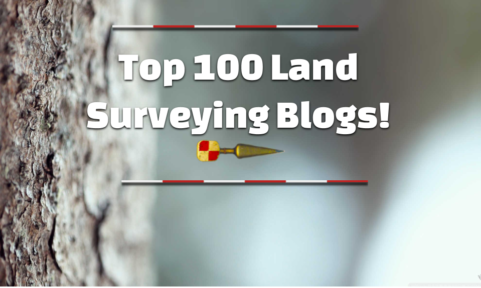Top 100 Land Surveying Blogs