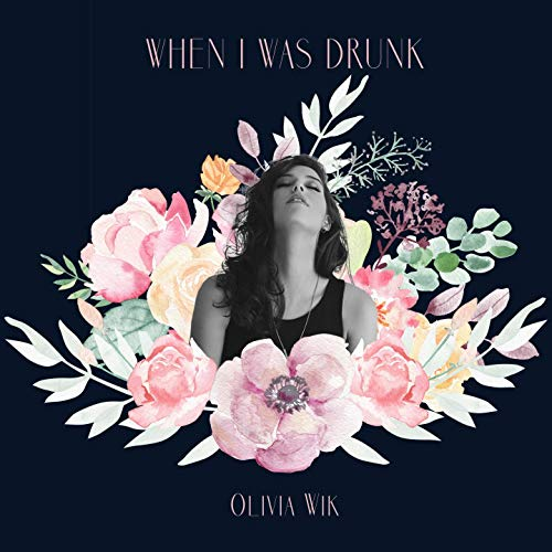 Olivia Wik Is Anything But Vulnerable In 'When I Was Drunk' Single