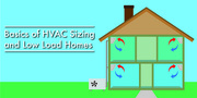 Basics of HVAC sizing and low load homes - Free CE Webinar