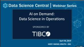 DSC Webinar Series: AI on Demand: Data Science in Operations
