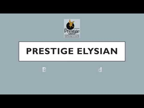 Prestige Elysian | Bannerghata Road | South Bangalore | Prelaunch Apartments | Prestige Group