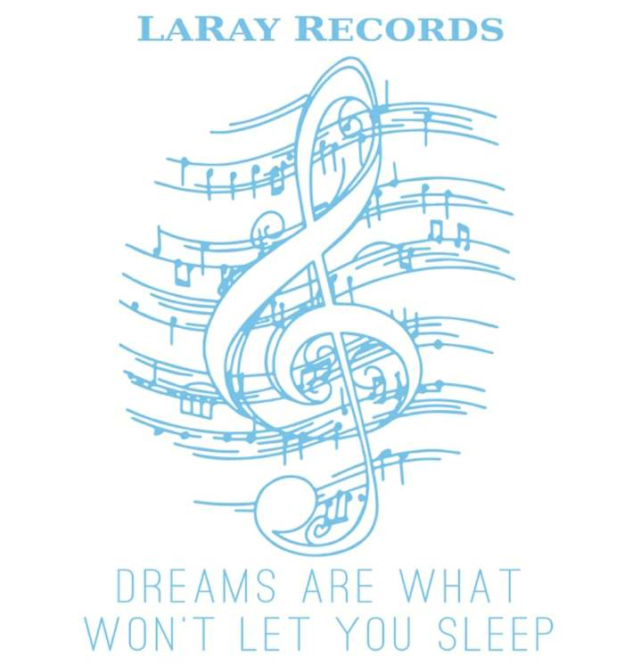LaRay Records: Dreams Are What Won't Let You Sleep