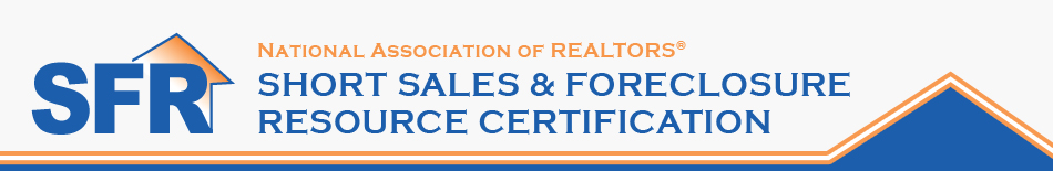 NAR's Short Sales and Foreclosure Resource Certification