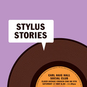 STYLUS STORIES - 17th MAY - Free Event