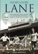 Evening talk: Glory, Glory Lane - The extraordinary history of Tottenham Hotspur's famous home for 118 years
