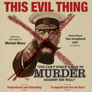 """""""This Evil Thing"""" - Play about WWI Conscientious Objection"""