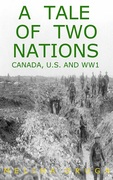 A Tale of Two Nations: Canada, U.S. and WWI