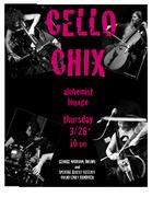 THE CELLO CHIX - Tearing The Classics Up  10:30pm