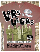 Lars Vegas- The One And Only  10:30pm Free