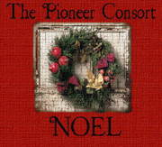 Noel Holiday  Concert -- The Pioneer Consort at Loring-Greenough House