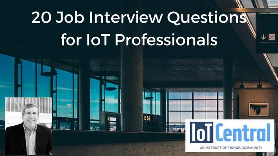 20 Job Interview Questions for IoT Professionals