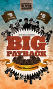 The Big Payback ($5 Party) 7-Year Anniversary