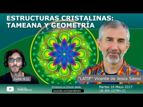 """ESTRUCTURAS CRISTALINAS: TAMEANA Y GEOMETRÍA -  con """"Latif"""" Vicente Jesús Sáenz"""