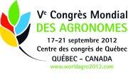 Congreso mundial agrónomos Canada : Congrès mondial des agronomes Quebec 2012