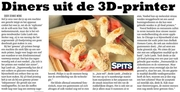 3D- food printing in Spits!