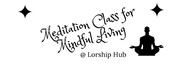 Meditation Class for Mindful Living