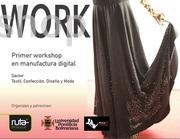 Primer WorkShop de Fabricación Avanzada: Sector Textil, confección, Diseño y Moda