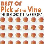 BEST OF Pick of the Vine - short play favorites!
