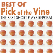 BEST OF Pick of the Vine - short play favorites!