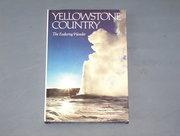 Yellowstone County the Enduring Wonder