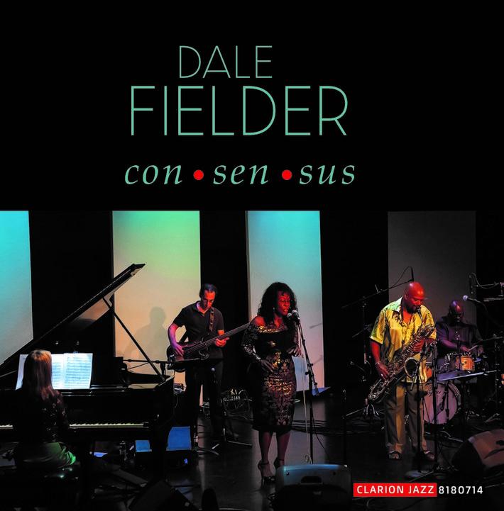 """Consensus"" by Dale Fielder Quartet with Rita Edmond"