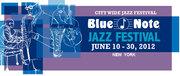 BLUE NOTE JAZZ FESTIVAL  ~  2012