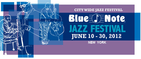 BLUE NOTE JAZZ FESTIVAL  ~  2012