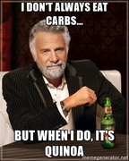 I don't always eat carbs... But when I do it's quinoa