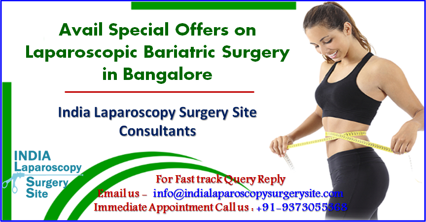 Avail Special Offers on Laparoscopic Bariatric Surgery in Bangalore