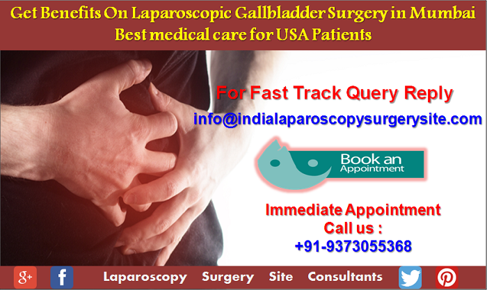 Get Benefits On laparoscopic gallbladder surgery in Mumbai Best medical care for USA Patients