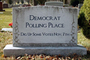Death, Taxes and Votes a Democrats dreams