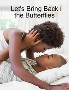 Let's Bring Back The Butterflies