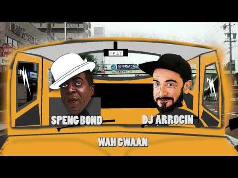 Dj Arrocin ft Speng Bond - Wah Gwann - The Raggamuffin Machine - Riceland Records 2017.