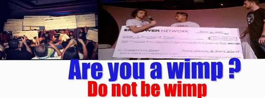 Empower Network No Wimps!