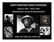 "August 3, 1918 - Happy Birthday Eddie Jefferson Innovator and Father of the Art of Jazz Vocalese ""Moody's Mood For Love"""