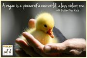A vegan is a pioneer of a new world