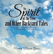 The Spirit of the Tree and Other Backyard Tales: Connecting to Creation