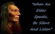 When An Elder Speaks, Be Silent And Listen
