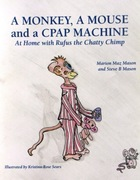 A Monkey, A Mouse and A CPAP Machine by Marion Maz + Steve B Mason
