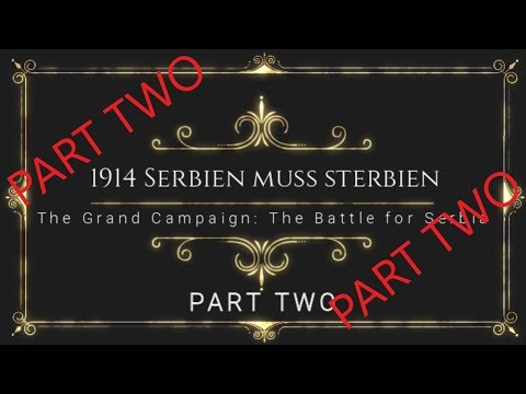 'The Grand Campaign' [2] - Serbien muss sterbien (5 Sep to 30 Sep - 1914)