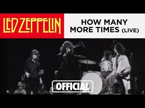 Led Zeppelin - How Many More Times - LIVE